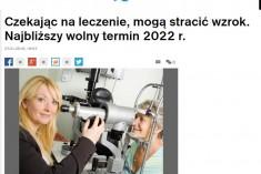 Artykuł Dziennik.pl – Czekając na leczenie, mogą stracić wzrok. Najbliższy wolny termin 2022 r.
